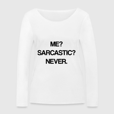 sarcastic - Women's Organic Longsleeve Shirt by Stanley & Stella