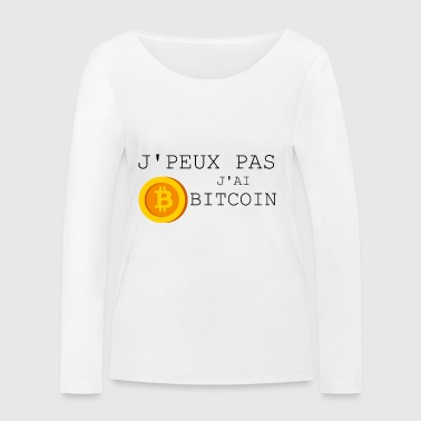 I can not have Bitcoin - Women's Organic Longsleeve Shirt by Stanley & Stella