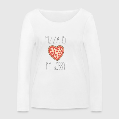 Pizza is my hobby - Women's Organic Longsleeve Shirt by Stanley & Stella