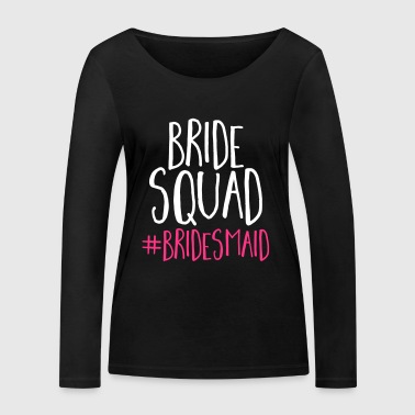 Bride Squad Bridesmaid  - Women's Organic Longsleeve Shirt by Stanley & Stella