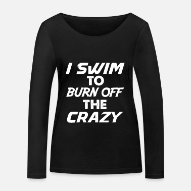 Swim I swim to burn swim swimming - Women's Organic Longsleeve Shirt by Stanley & Stella