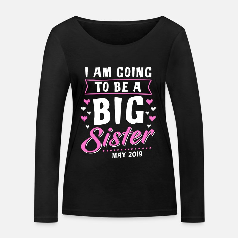 Sister Long sleeve shirts - I Am Going To Be A Big Sister - May 2019 - Women's Organic Longsleeve Shirt black
