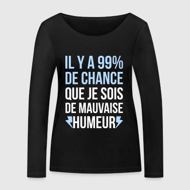 Mauvaise humeur - T-shirt manches longues bio Stanley & Stella Femme