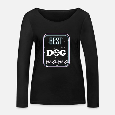 Mama Design This Best DOG mama design - Women's Organic Longsleeve Shirt by Stanley & Stella