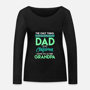 Fathers Day Father's Day - Women's Organic Longsleeve Shirt
