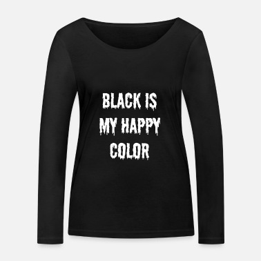 Emo black is my happy color - Goth Gift Gothic - Women's Organic Longsleeve Shirt by Stanley & Stella