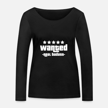 Gangster Wanted real badass - Women's Organic Longsleeve Shirt