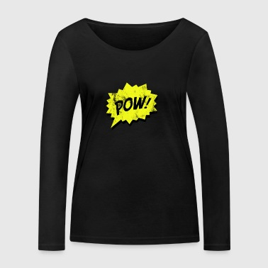 Pop Art / Comic: Pow! - Speech bubble - Women's Organic Longsleeve Shirt by Stanley & Stella