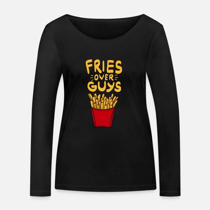 Pommes Langarmshirts - Fries over Guys! Single Ladies Pommes Fritten Food - Frauen Bio Langarmshirt Schwarz