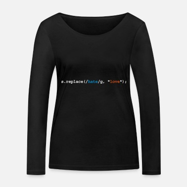Freak replace hate with love - Women's Organic Longsleeve Shirt
