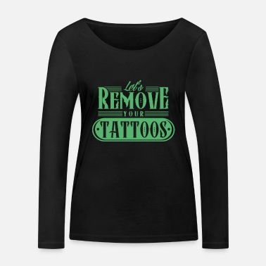 Remove Remove tattoo removal - Women's Organic Longsleeve Shirt