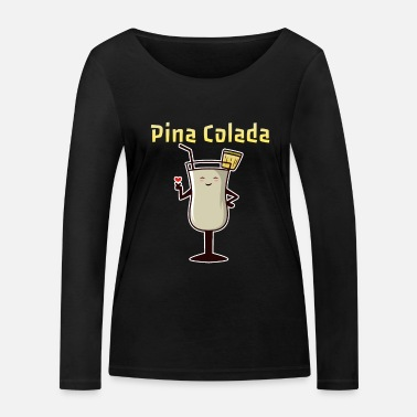 Drinking Pina Colada Tasty Drink Cocktail Recipe - Women's Organic Longsleeve Shirt
