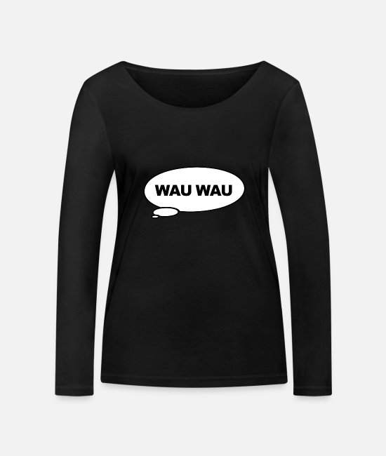 Birthday Long sleeve shirts - Funny Speech Bubble Dog Wau Wau Gift - Women's Organic Longsleeve Shirt black