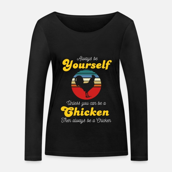 Gift Idea Long sleeve shirts - Chicken rooster chick farm stall gift - Women's Organic Longsleeve Shirt black