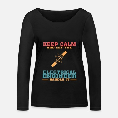 Electrician Funny Electrical Engineer Tshirt, Keep Calm - Women's Organic Longsleeve Shirt