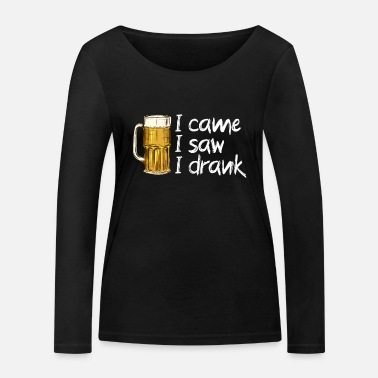 Bar Pub i came i saw i drank - Women's Organic Longsleeve Shirt