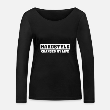 Hardstyle Marchandise Hardstyle | Hardstyle a changé ma vie - T-shirt manches longues bio Femme