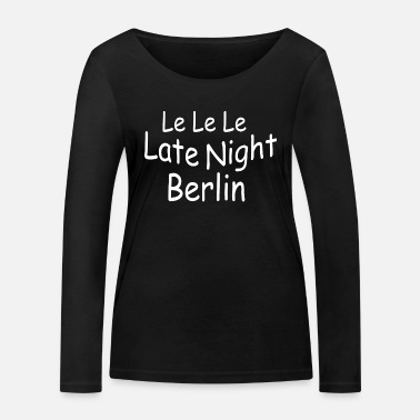 Le Le Le Le Late Night Berlin - Økologisk langermet T-skjorte for kvinner
