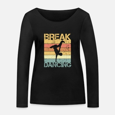 Break Breakdance - Frauen Bio Langarmshirt