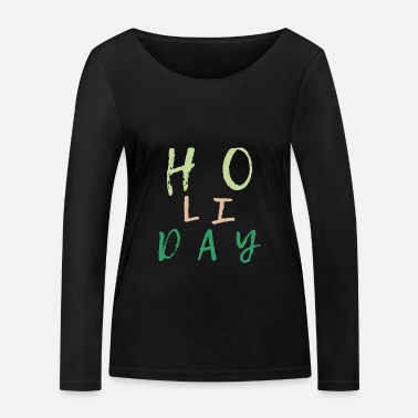 Holiday Holiday Holiday holidays peace - Women's Organic Longsleeve Shirt