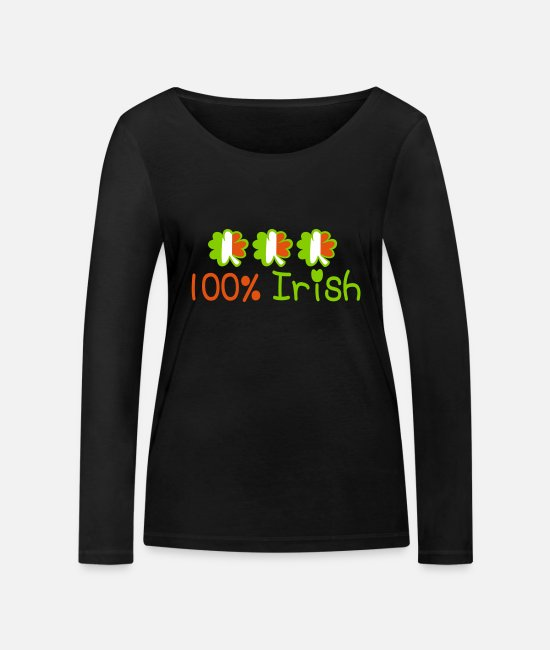I Want To Marry Irish I Want To Have A Irish Girlfriend Irish Boyfriend Irish Husband Irish Wife Iri Long-Sleeved Shirts - ♥ټ☘Kiss Me I'm 100% Irish-Irish Rule☘ټ♥ - Women's Organic Longsleeve Shirt black