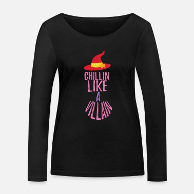 Chillin like a villain witch - Women's Organic Longsleeve Shirt