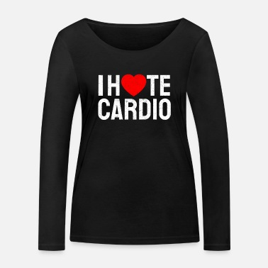 I hate Cardio Running Hate Love Endurance Sport Fit - Women's Organic Longsleeve Shirt