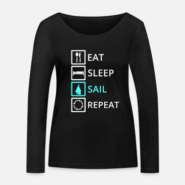 Eat Sleep Sail Repeat - Women's Organic Longsleeve Shirt