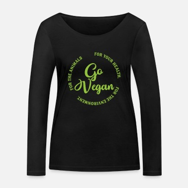 For Go Vegan For the Animals Health Environment - Frauen Bio Langarmshirt
