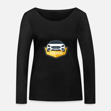 Drive Go By Car Lets drive - Let's go - Women's Organic Longsleeve Shirt