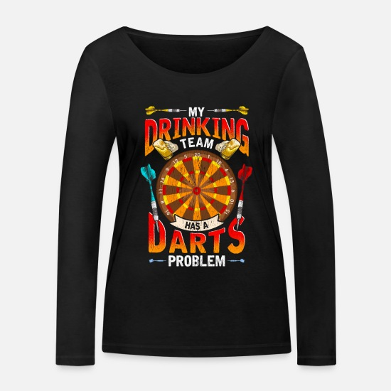 Gift Idea Long Sleeve Shirts - My Drinking Team has a problem with darts - Women's Organic Longsleeve Shirt black