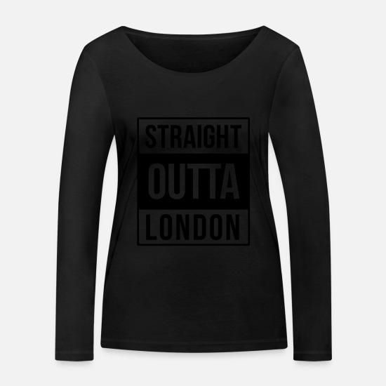 Straight Outta Long sleeve shirts - london - Women's Organic Longsleeve Shirt black