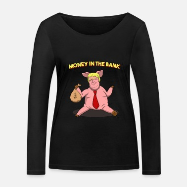 Money Trump Money in the Bank Donald Trump - Frauen Bio Langarmshirt