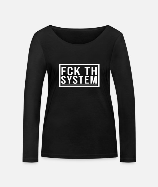 Resistance Long-Sleeved Shirts - Fuck the system - Women's Organic Longsleeve Shirt black