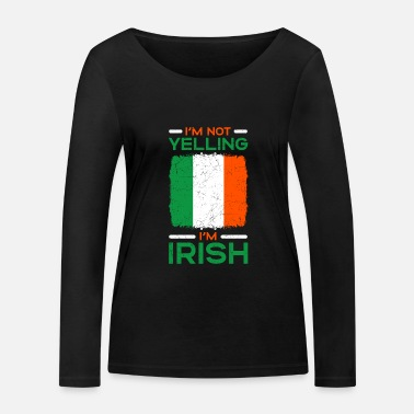 Britain I'm Not Yelling I'm Irish - Women's Organic Longsleeve Shirt
