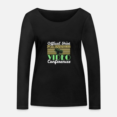 Job Underwear Video conference office humor work colleagues - Women's Organic Longsleeve Shirt