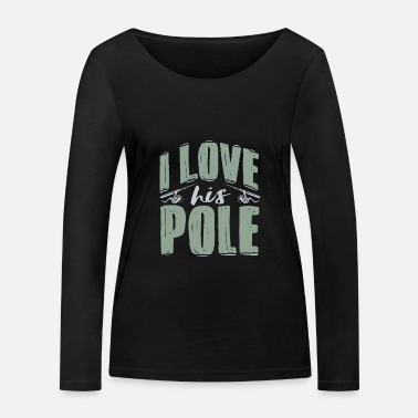 Love pole fishing rod - Women's Organic Longsleeve Shirt