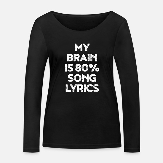 Song Long sleeve shirts - My Brain is 80 Song Lyrics - Women's Organic Longsleeve Shirt black