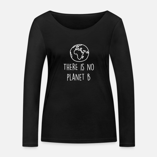Planet Langarmshirts - THERE IS NO PLANET B - Frauen Bio Langarmshirt Schwarz