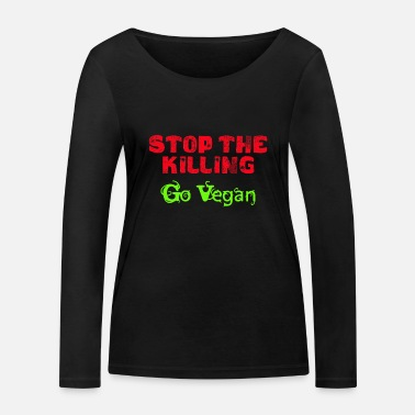 Stop The Killing - Go Vegan - Frauen Bio Langarmshirt