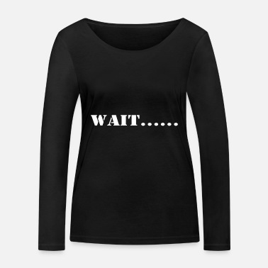Attendre attendre - T-shirt manches longues bio Femme