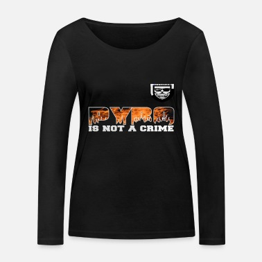 Pyro Is Not pyro is not a crime png - Vrouwen bio longsleeve