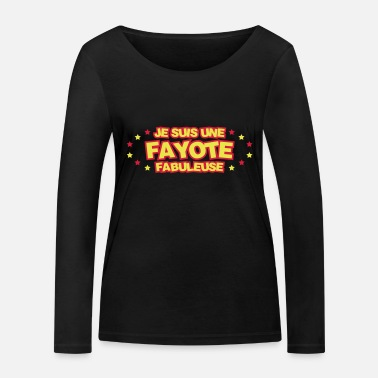 Fayot Fayot / Fayote / Humour / Prof / Ecole / Patron - T-shirt manches longues bio Femme