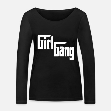 Gang Girl Gang - Partnerlook T-shirt Gift - Vrouwen bio longsleeve