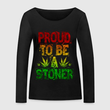 Proud To Be A Stoner - Women's Organic Longsleeve Shirt by Stanley & Stella