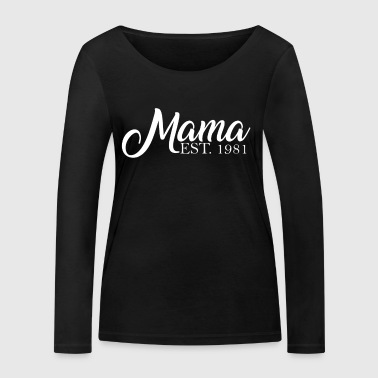 Mama established 1981 - Frauen Bio-Langarmshirt von Stanley & Stella