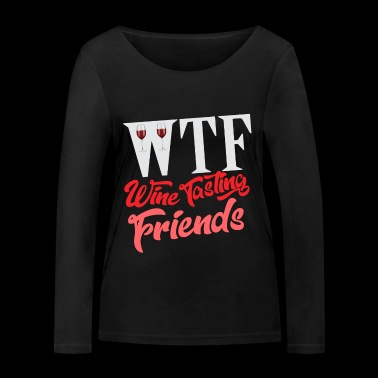 WTF - Wine Tasting Friends / Friends of Wine Tasting - Women's Organic Longsleeve Shirt by Stanley & Stella