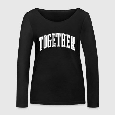 Together - Women's Organic Longsleeve Shirt by Stanley & Stella