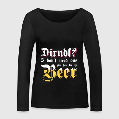 Dirndl? I'm here for the beer. Oktoberfest shirt - Women's Organic Longsleeve Shirt by Stanley & Stella