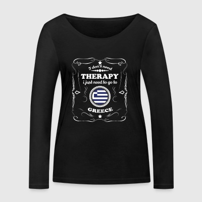 DON T NEED THERAPY WANT GO GREECE - Women's Organic Longsleeve Shirt by Stanley & Stella